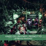 KAGO DO, Rayner, Reemotto - Bermudos Memories (04.03.2017)