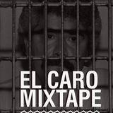 EL CARO MIXTAPE By: Yelram selectah