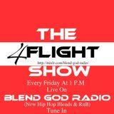 The 4 Flight Show On Blend God Radio