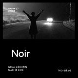 Noir @ UNION 77 RADIO 16.03.2016 'Troisième'