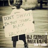 "Dj Gemini Presents.... ""Don't Shoot"""