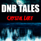 DNB TALES #071 Crystal Lake
