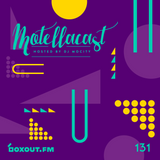 DJ MoCity - #motellacast E131 - now on boxout.fm [02-10-2019]