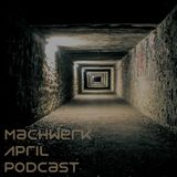 Daniel Diaz - Machwerk Podcast April