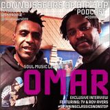 Connoisseurs Of Hip Hip Podcast Episode Thirty OMAR