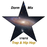 Dorm Mix 1/16/15 Hip Hop & Trap
