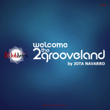 Welcome 2The GrooveLand by Jota Navarro #017 (Martes 06 Septiembre 2016)