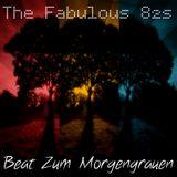 The Fabulous 82s - Beat Zum Morgengrauen