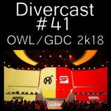 Divercast Ep.#41 - OWL/GDC 2k18