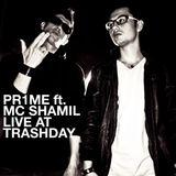 PR1ME ft. MC Shamil - Live at Trashday