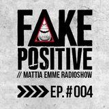 Fake Positive - Mattia Emme RadioShow 004