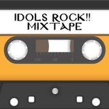 IDOLS ROCK!! MIXTAPE (08.08.2015)