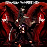 DJ Manga UK - VAMPIRE MIX (May 2013)