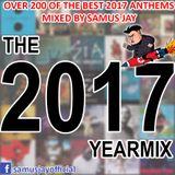 Samus Jay Presents The Yearmix 2017 Part 3 - The Best of 2017 DANCE EDITION