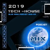 Marco Zapata - Blue Moon Podcast 2019 Mix