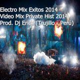 Electro Mix Exitos 2014 l Video Mix Private Hist 2014 l Prod. Dj Erick (Trujillo - Perú)