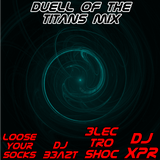 Duell of The Titans Mix (feat. DJ XPR, DJ BEAZT & 3lectroshoc)