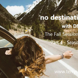 no destination w/ DMuzick (The Fall Session Part 4  The Season Finale)