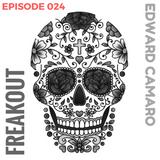 Edward Camaro presents Freakout Radio Episode 024
