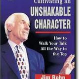 Cultivating an Unshakable Character - Jim Rohn -Audiobook