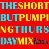 The Short But  Pumping Thursday Mix