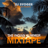 DJ Svoger - The Indian Summer Mixtape