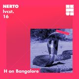 NERTO Lvcst. 16 • H On Bangalore • Cobra mix