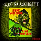 RudiRauschgift - I drink your blood and I eat your Skin