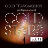 """COLD TRANSMISSION presents """"COLD STARS Vol. 12"""" Nachtplan Special"""