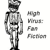 "THE RADIO DOES NOT EXIST - #5 - ""High Virus Fan Fiction"""