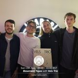 Basement Tapes w/ Vels Trio - 13th August 2017