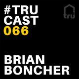 TRUcast 066 - Brian Boncher