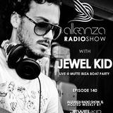Jewel Kid presents Alleanza Radio Show - Ep.140 Jewel Kid Live @ Mutte Ibiza Boat Party