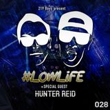 #LOWLiFE ft. Hunter Reid [028]
