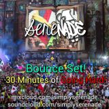 Serenade Bounce Mix! 30 Minutes of Going Hard! 2/25/2014