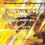 Markus Greg Live@Club Mambo (2017.04.16)#bemelegítőszakasz.