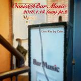 Oasis@Bar Music Live Rec 2018.1.14. pt.2 Mixed by Calm