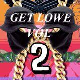 GET LOWE -VOL 2-