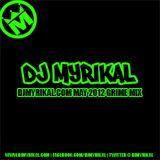 DjMyrikal.com May 2012 Grime Mix