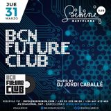 "Live Set by DJ Jordi Caballé: ""BCN Future Club"" Made in BIKINI Club Barcelona - March 31th 16"