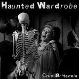 Dj Cruel Britannia - Haunted Wardrobe August 2018