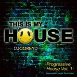 Corey D Progressive House Vol. 1 LIVE AT TOOL SHED