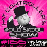 #OldSkool Show #166 with DJ Fat Controller 29th August 2017
