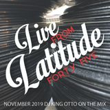 Live From Latitude 45 - November 2019 - All 45 Mix Show!