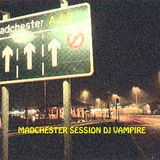 MADCHESTER CLEARMIX SET 1--BY DJ VAMPIRE