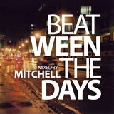 Mitchell - Beat-ween the days #009
