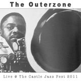 The Outerzone @ The Castle Jazz Festival 2011