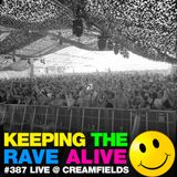 Keeping The Rave Alive Episode 387: Live at Creamfields