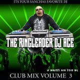 The Ringleader Dj Ace - Club Mix Volume 3