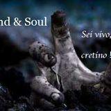 "Mind & Soul ""Sei vivo, cretino!"""